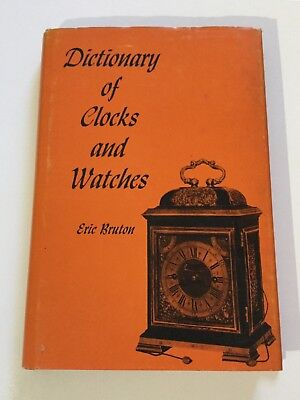 *Dictionary of Clocks and Watches* E Bruton Horology Illustrated Reference 1963
