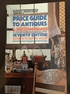 Wallace-Homestead Price Guide to Antiques and Pattern Glass, 7th Ed.