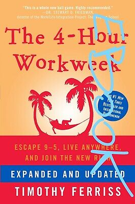 The 4-Hour Work Week : Escape 9-5, Live Anywhere (P-D-F)