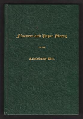 FINANCES AND PAPER MONEY OF THE REVOLUTIONARY WAR by J. W. Shuckers 1874