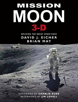 Mission Moon 3-D: Reliving t by David J. Eicher and Brian May New Hardcover Book