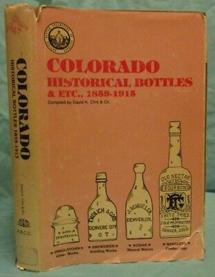 Colorado Historical Bottles & Etc. 1859-1915; HC/DJ Colllecting Reference Book