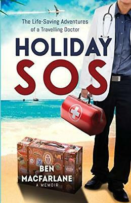 Holiday SOS: The Life-Saving Adventures of  by Ben MacFarlane New Paperback Book