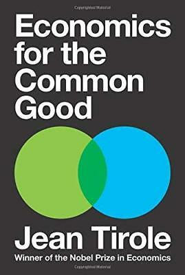 Economics for the Common Good by Jean Tirole New Hardback Book