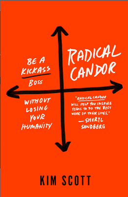 Radical Candor 2017 by Kim Scott (E-B00K&AUDI0B00K||E-MAILED)