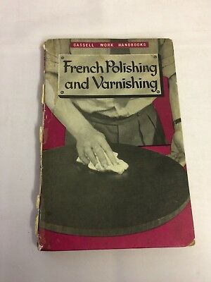 French Polishing And Varnishing Hardback Book Cassell Work Handbooks