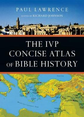 The IVP Concise Atlas of Bible History by Dr Paul Lawrence (Paperback /...