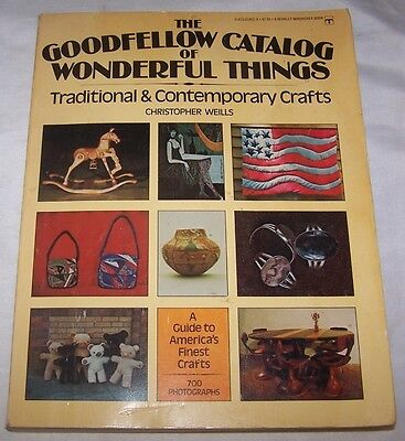 The Goodfellow Catalog of Wonderful Things Traditional & Contemporary Crafts pb