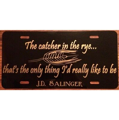 Catcher in the Rye License Plate J.D. Salinger Quote Car Tag