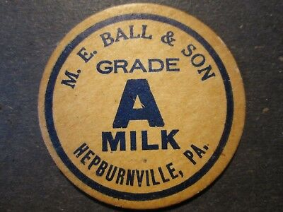 Milk Bottle Cap M E Ball & Son Dairy Hepburnville Pa