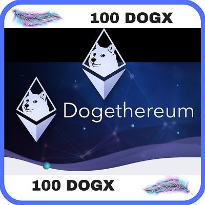 100 Dogethereum (DOGX) CRYPTO MINING-CONTRACT (100 DOGX) The Crypto for Payments