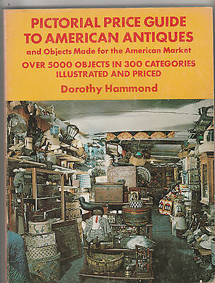 Pictorial Price Guide To American Antiques,dorothy Hammond,1977,1St Edition