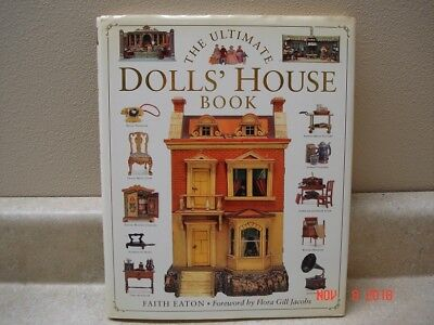 The Ultimate Dolls' House Book by Faith Eaton, hard cover with dust jacket,1994