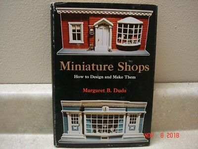 Miniature Shops: How to Design and Make Them, by Margaret B. Duda, hardcover '77