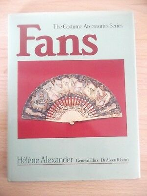 Fans: The Costume Acessories Series. Helene Alexander 1984.1St Ed.