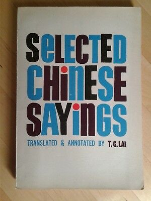 Selected Chinese Sayings paperback,3rd Rev Edition, Translated/Annotated: TC Lai