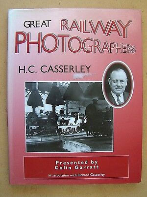 """Great Railway Photographers H.C. CASSERLEY""  BOOK."