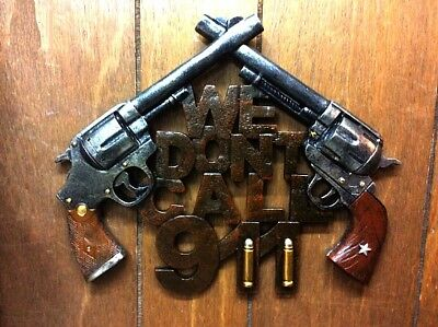 """Western Crossed Six Shooters ~ Wall Hanger """"We Don't Call 911"""" STATUE, FIGURINE"""