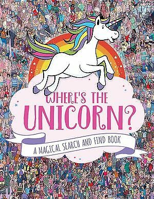 WHERE'S THE UNICORN? A MAGICAL SEARCH AND FIND BOOK by PAUL MORAN - NEW
