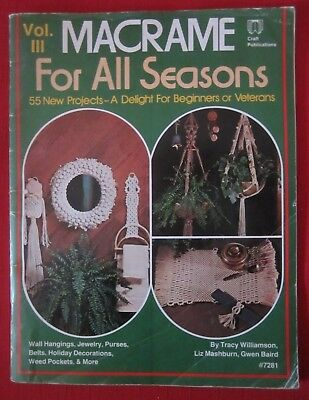 1979 Vintage~Macrame For All Seasons-Vol 111~ Macrame Instruction/pattern Book
