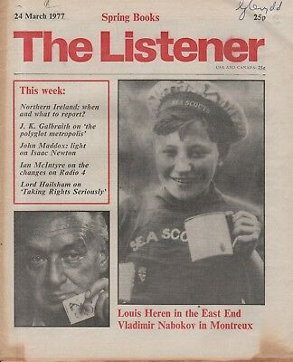 THE LISTENER (24 March 1977) J.K.GALBRAITH - NABOKOV - LOUIS HEREN ON SHADWELL