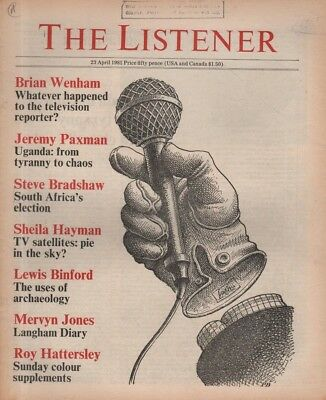 THE LISTENER (23 April 1981)JEREMY PAXMAN ON UGANDA - JOHN ORMOND ON GWYN THOMAS