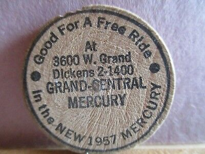 1957 Wooden Nickel Grand Central Mercury, Chicago. Good For A Ride In 1957 Mercu