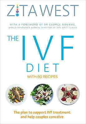 The IVF Diet: The plan to support IVF treatment and help couples conceive by...