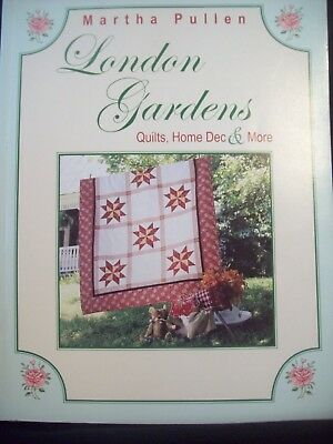 Martha Pullen London Gardens Quilts, Home Dec & More Quilting Projects 2003