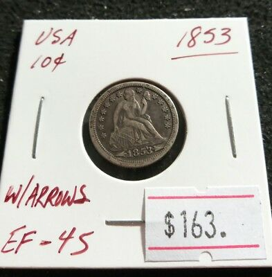 USA 1853 Seated Liberty Dime EF-45 with ARROWS Silver Very Nice Coin (#C36)