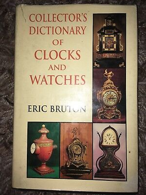 Collector's Dictionary of Clocks and Watches by Bruton, Eric HB First (id3)