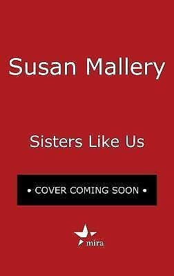 Sisters Like Us, NEW, FREE SHIP, by Susan Mallery (2018, Paperback)