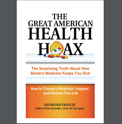 Great American Health Hoax By Raymond Francis English Paperback