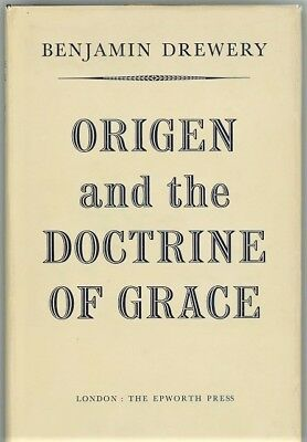 ORIGEN AND THE DOCTRINE OF GRACE  by   BENJAMIN DREWERY  1ST EDITION  HC