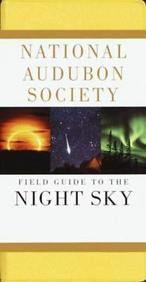 Audubon Field Guide: National Audubon Society® Field Guide to the Night Sky by …