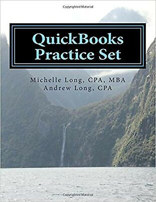 QuickBooks Practice Set: QuickBooks Experience using Realistic Transactions f...