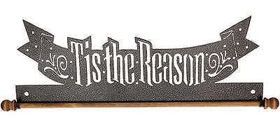 TIS THE REASON, 22 INCH QUILT HANGER HOLDER, By Ackfeld Manufacturing NEW