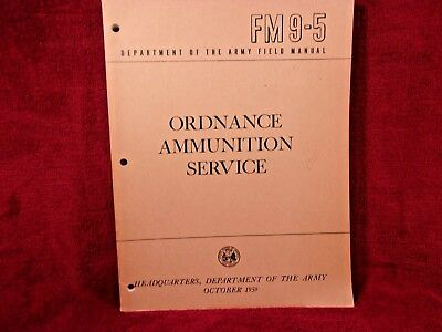 Department of the Army Field Manual #FM 9-5, Ordnance Ammunition Service, 1959