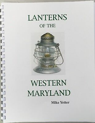Lanterns of the Western Maryland Railroad Mike Yetter book