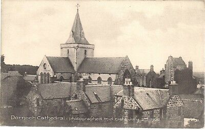 SUPERB SCARCE OLD POSTCARD - DORNOCH CATHEDRAL - SUTHERLAND July 2nd, 1908