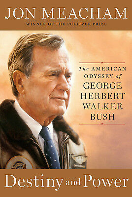 Destiny and Power: The American Odyssey of George Herbert Walker Bush HC - NEW!