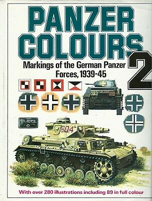 Panzer Colours 2 - Markings Of The German Panzer Forces, 1939-45.