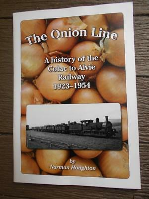 Onion Line A History of the Colac to Alvie Railway 1923 - 1954 VR Victorian book