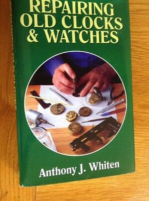 Repairing OLD CLOCKS & WATCHES 280 Page Hardback Book Good Very Condition,