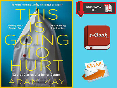 """This is Going to Hurt : Secret Diaries of a Junior Doctor-Adam Kay {E-B00K""""PDF}"""