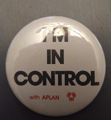 Vintage I'm In Control with APLAN A-Plan Insurance Pin Pinback button