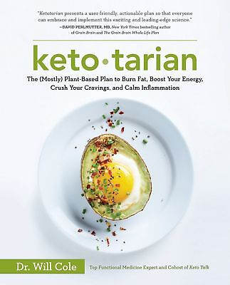 KETOTARIAN: The (Mostly) Plant-Based Plan to Burn Fat by Will Cole [0525537171]