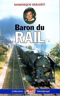 """Baron du rail"" par Dominique SERAYET (éditions La Vie du Rail, 1997)"