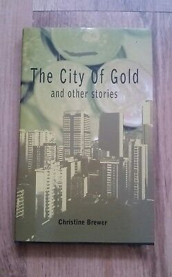 SIGNED BY AUTHOR.  City of gold and other stories by Christine Brewer (Hardback)