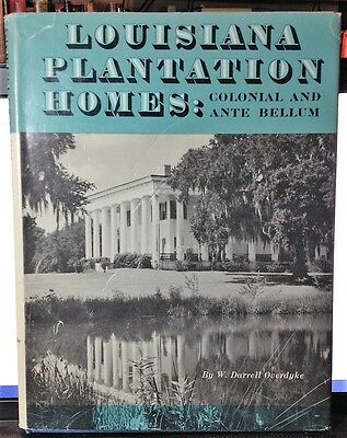 La. plantation homes, colonial and antebellum  W Darrell Overdyke 1st ed signed